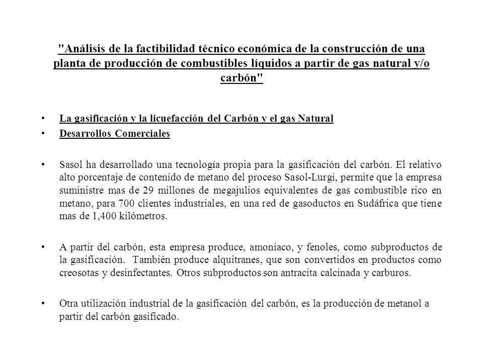 Análisis de la factibilidad técnico económica de la construcción de una planta de producción de combustibles líquidos a partir de gas natural y/o carbón
