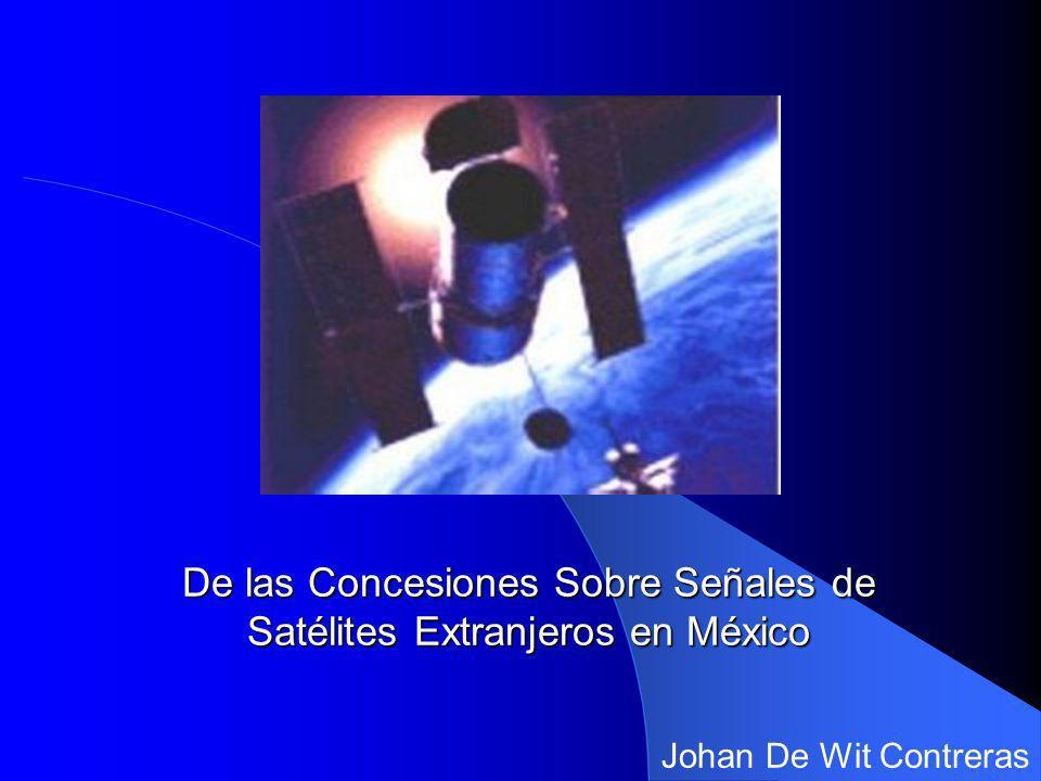 De las Concesiones Sobre Señales de Satélites Extranjeros en México