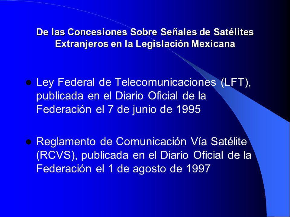 De las Concesiones Sobre Señales de Satélites Extranjeros en la Legislación Mexicana