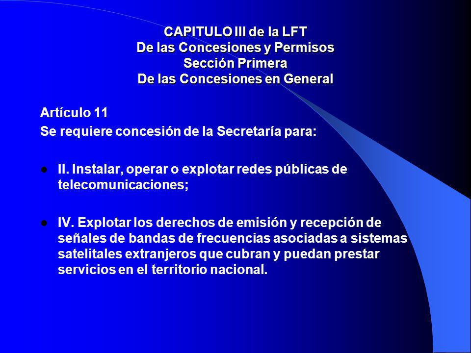 CAPITULO III de la LFT De las Concesiones y Permisos Sección Primera De las Concesiones en General