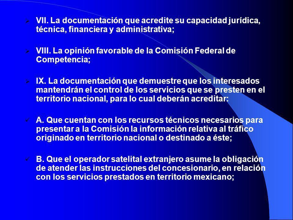 VII. La documentación que acredite su capacidad jurídica, técnica, financiera y administrativa;
