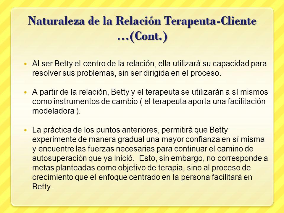 Naturaleza de la Relación Terapeuta-Cliente …(Cont.)
