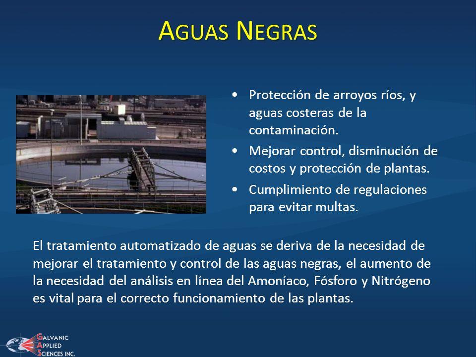 Aguas Negras Protección de arroyos ríos, y aguas costeras de la contaminación. Mejorar control, disminución de costos y protección de plantas.
