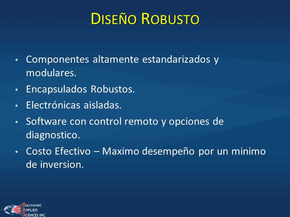 Diseño Robusto Componentes altamente estandarizados y modulares.