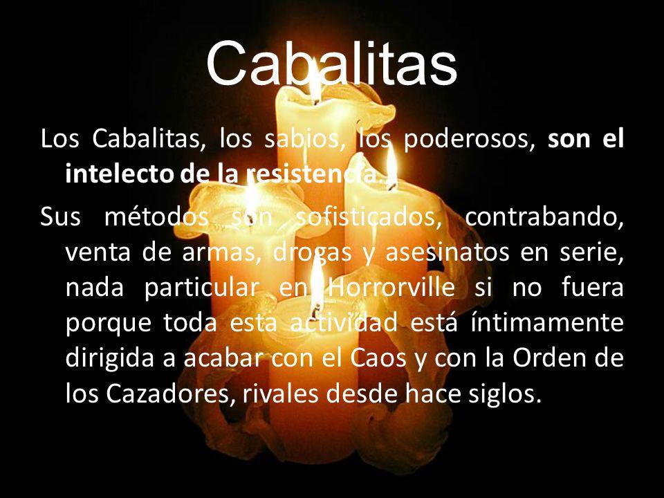 Cabalitas Los Cabalitas, los sabios, los poderosos, son el intelecto de la resistencia…