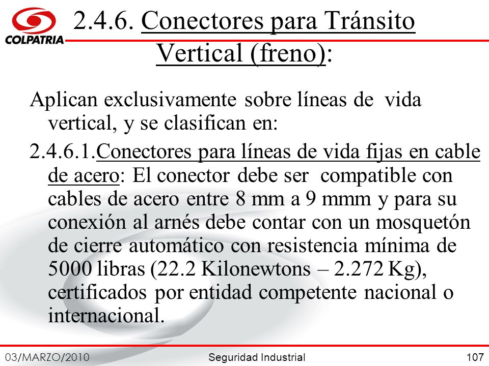 2.4.6. Conectores para Tránsito Vertical (freno):