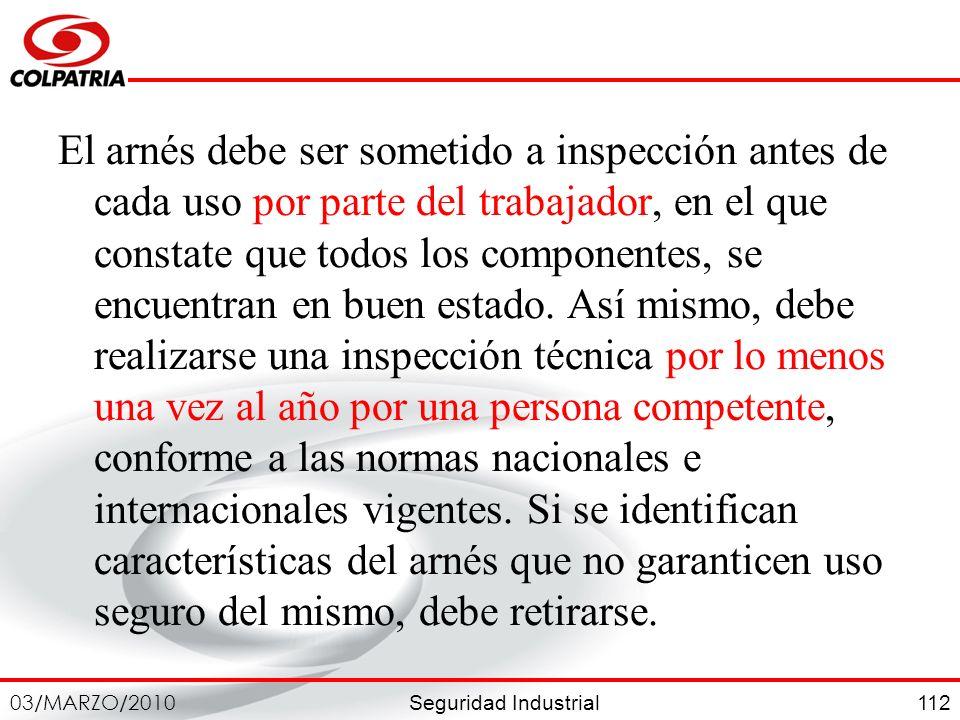 El arnés debe ser sometido a inspección antes de cada uso por parte del trabajador, en el que constate que todos los componentes, se encuentran en buen estado.