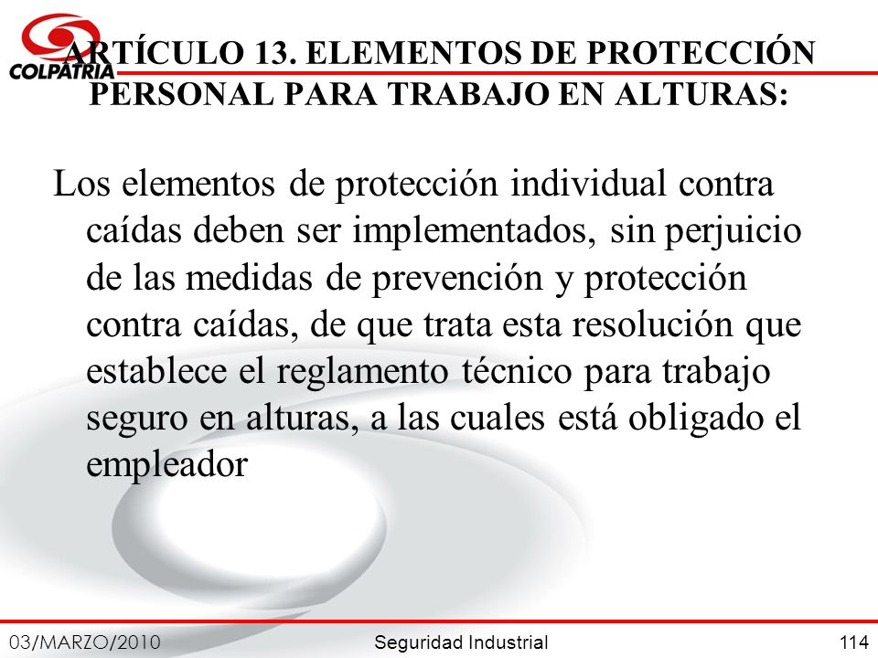 ARTÍCULO 13. ELEMENTOS DE PROTECCIÓN PERSONAL PARA TRABAJO EN ALTURAS: