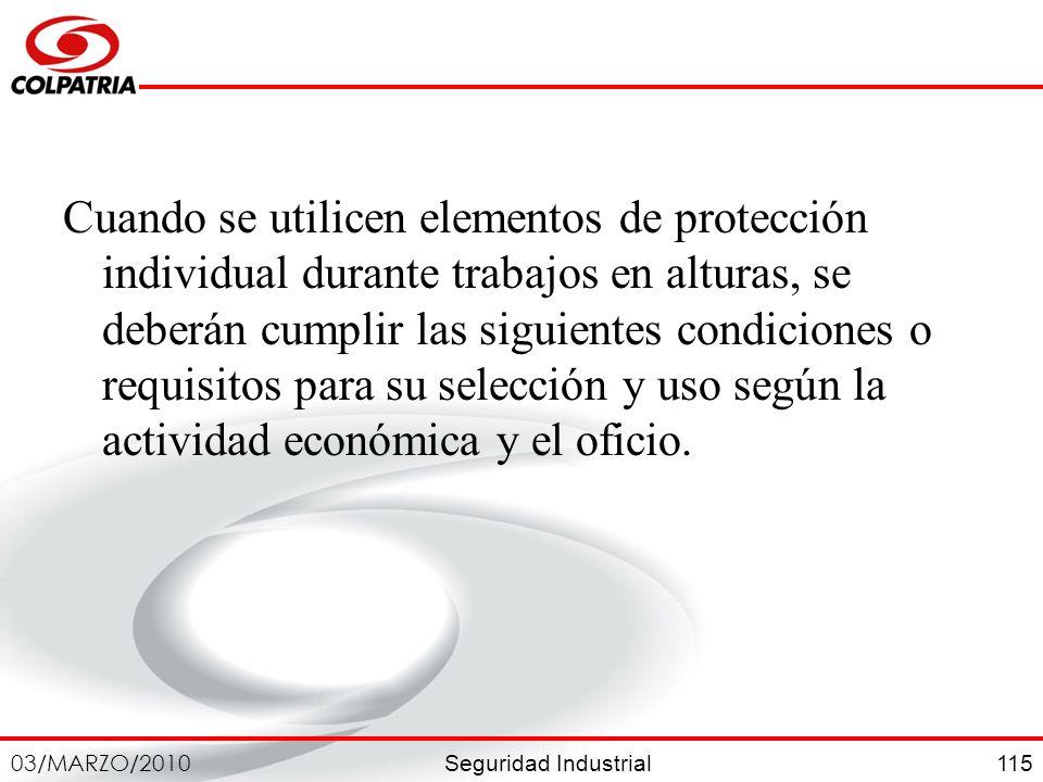 Cuando se utilicen elementos de protección individual durante trabajos en alturas, se deberán cumplir las siguientes condiciones o requisitos para su selección y uso según la actividad económica y el oficio.