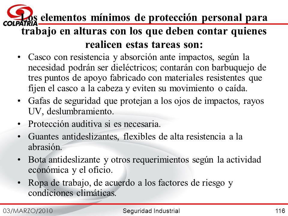 Los elementos mínimos de protección personal para trabajo en alturas con los que deben contar quienes realicen estas tareas son: