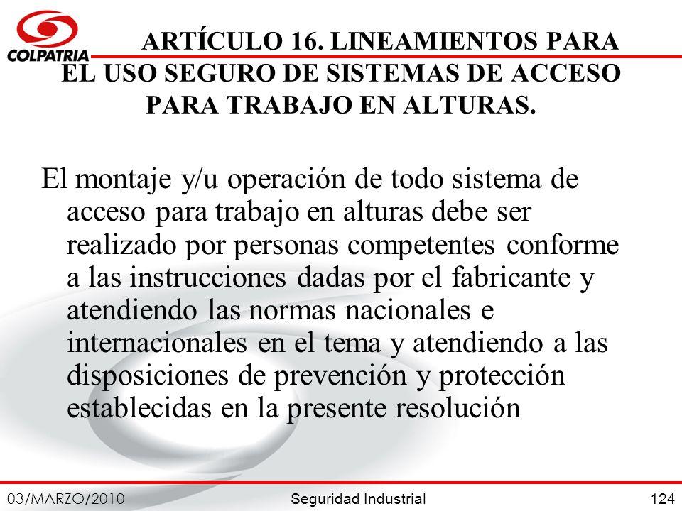 ARTÍCULO 16. LINEAMIENTOS PARA EL USO SEGURO DE SISTEMAS DE ACCESO PARA TRABAJO EN ALTURAS.