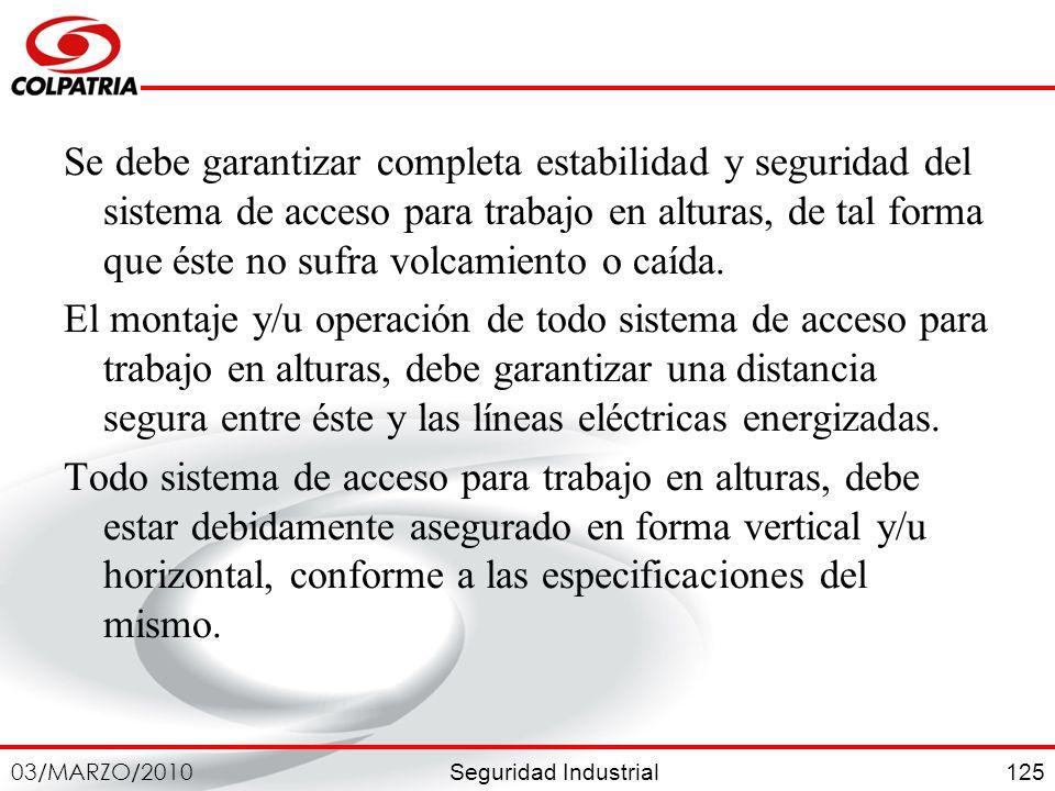 Se debe garantizar completa estabilidad y seguridad del sistema de acceso para trabajo en alturas, de tal forma que éste no sufra volcamiento o caída.