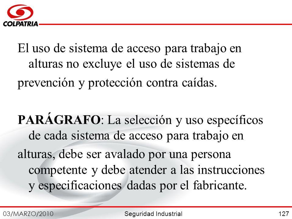 El uso de sistema de acceso para trabajo en alturas no excluye el uso de sistemas de