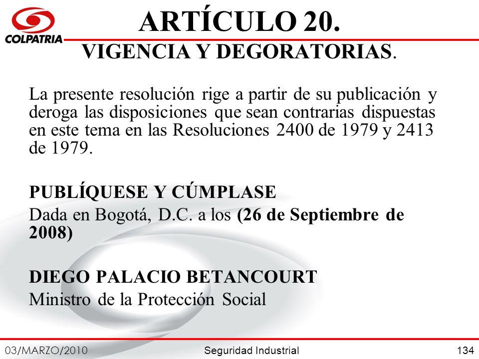 ARTÍCULO 20. VIGENCIA Y DEGORATORIAS.