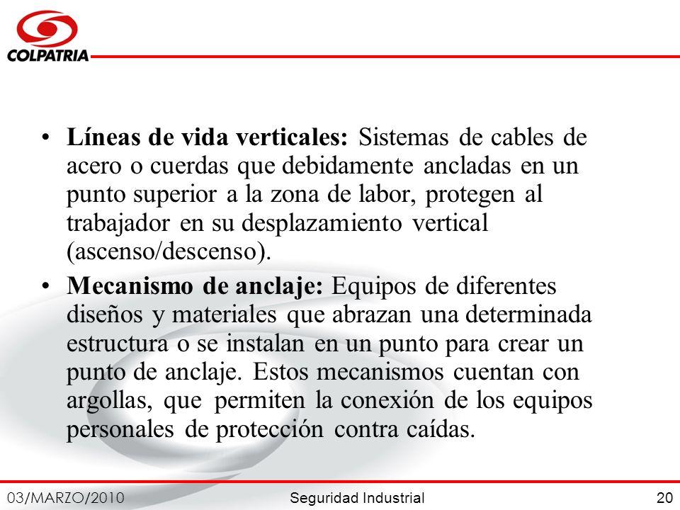 Líneas de vida verticales: Sistemas de cables de acero o cuerdas que debidamente ancladas en un punto superior a la zona de labor, protegen al trabajador en su desplazamiento vertical (ascenso/descenso).