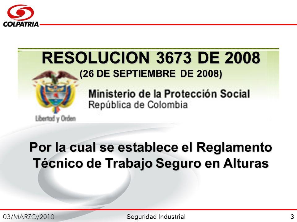 RESOLUCION 3673 DE 2008 (26 DE SEPTIEMBRE DE 2008) Por la cual se establece el Reglamento Técnico de Trabajo Seguro en Alturas.