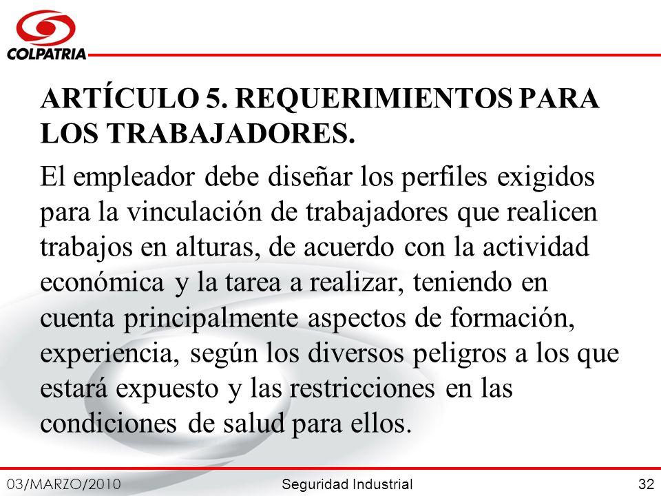 ARTÍCULO 5. REQUERIMIENTOS PARA LOS TRABAJADORES.
