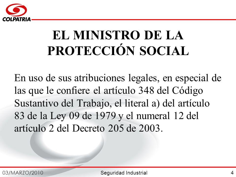 EL MINISTRO DE LA PROTECCIÓN SOCIAL