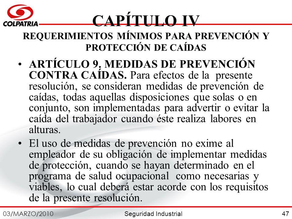 CAPÍTULO IV REQUERIMIENTOS MÍNIMOS PARA PREVENCIÓN Y PROTECCIÓN DE CAÍDAS