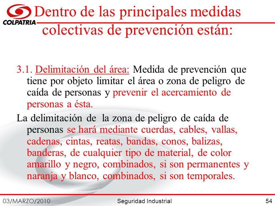 Dentro de las principales medidas colectivas de prevención están: