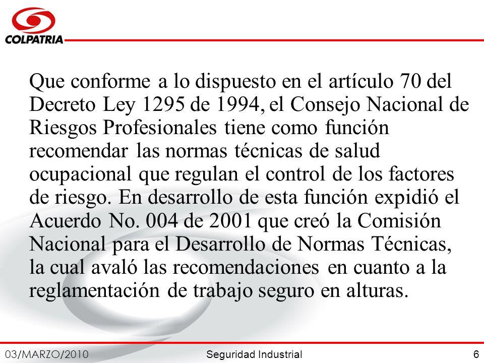 Que conforme a lo dispuesto en el artículo 70 del Decreto Ley 1295 de 1994, el Consejo Nacional de Riesgos Profesionales tiene como función recomendar las normas técnicas de salud ocupacional que regulan el control de los factores de riesgo.