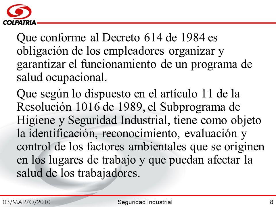 Que conforme al Decreto 614 de 1984 es obligación de los empleadores organizar y garantizar el funcionamiento de un programa de salud ocupacional.