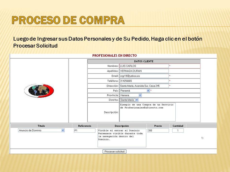 PROCESO DE COMPRA Luego de Ingresar sus Datos Personales y de Su Pedido, Haga clic en el botón Procesar Solicitud.