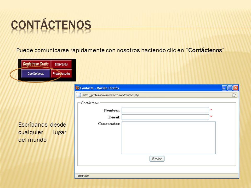 Contáctenos Puede comunicarse rápidamente con nosotros haciendo clic en Contáctenos Escríbanos desde cualquier lugar del mundo.