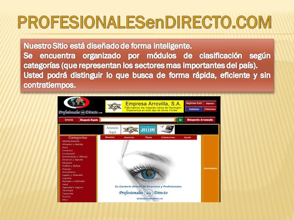 PROFESIONALESenDIRECTO.COM Nuestro Sitio está diseñado de forma inteligente.