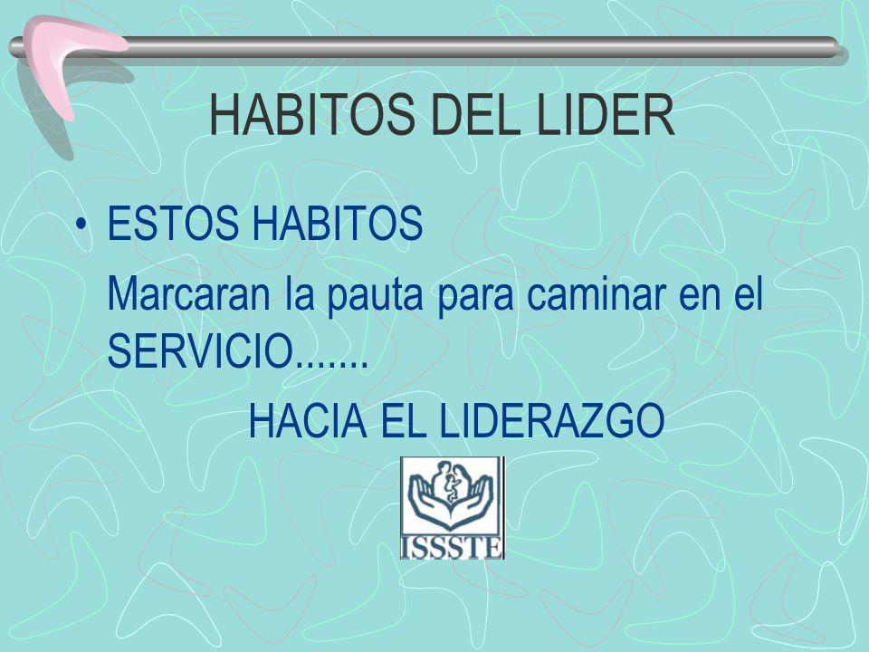 HABITOS DEL LIDER ESTOS HABITOS