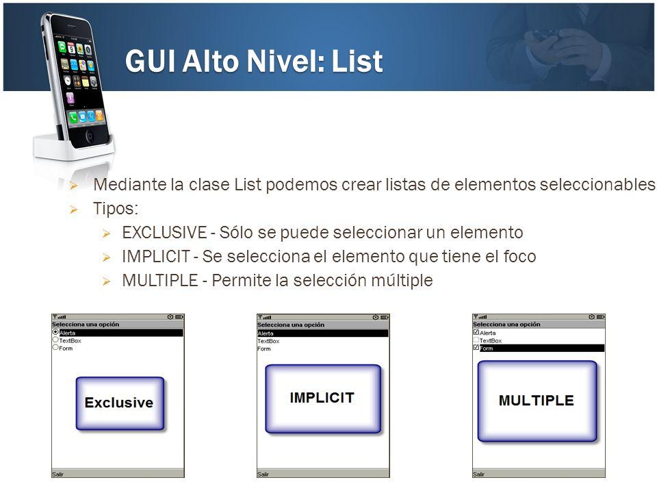 GUI Alto Nivel: List Mediante la clase List podemos crear listas de elementos seleccionables. Tipos: