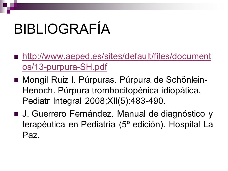 BIBLIOGRAFÍA http://www.aeped.es/sites/default/files/documentos/13-purpura-SH.pdf.