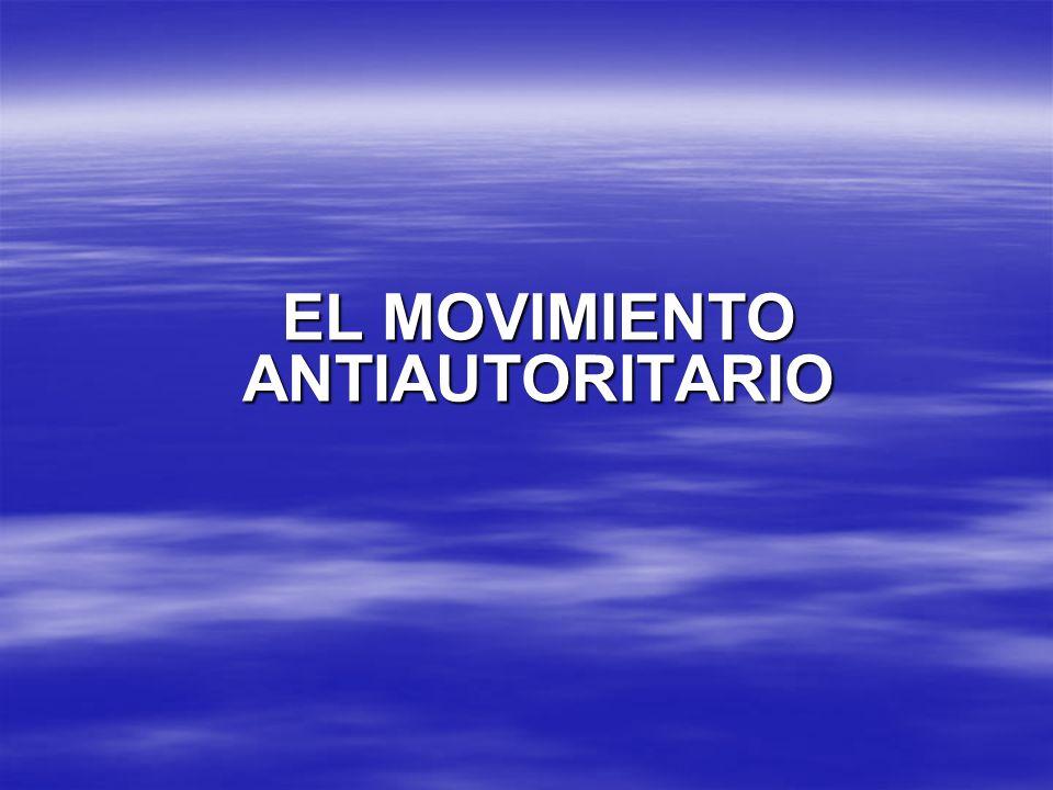 EL MOVIMIENTO ANTIAUTORITARIO