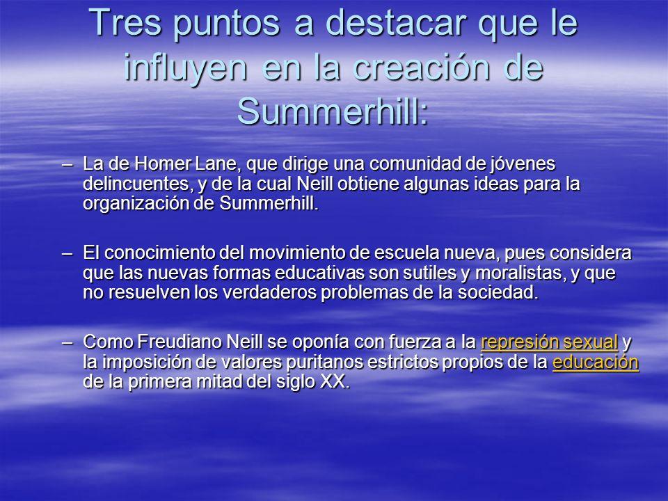 Tres puntos a destacar que le influyen en la creación de Summerhill:
