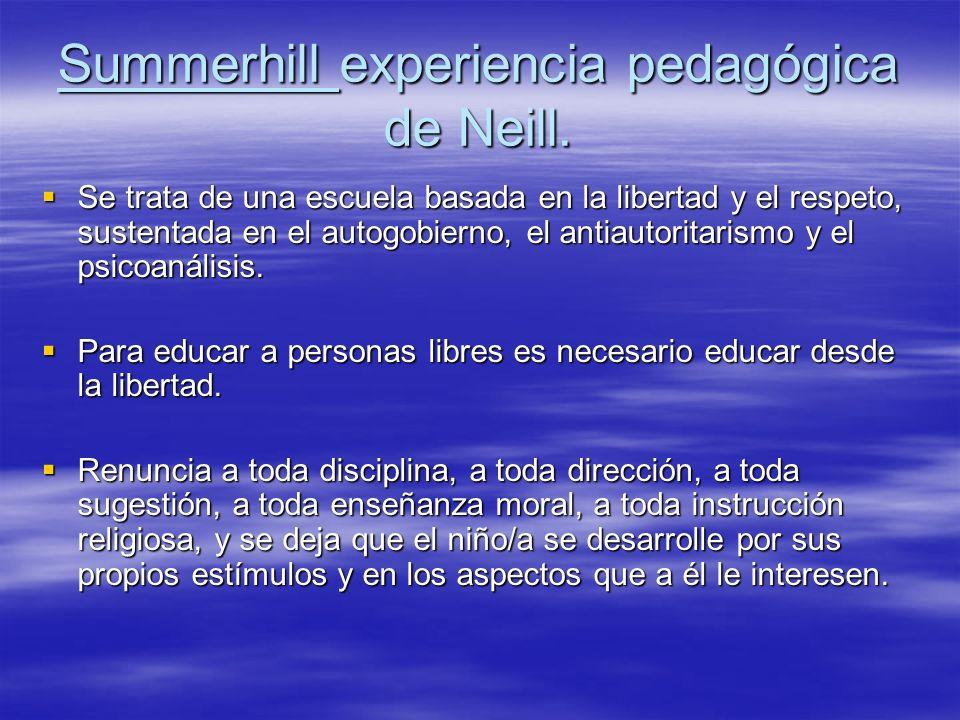 Summerhill experiencia pedagógica de Neill.