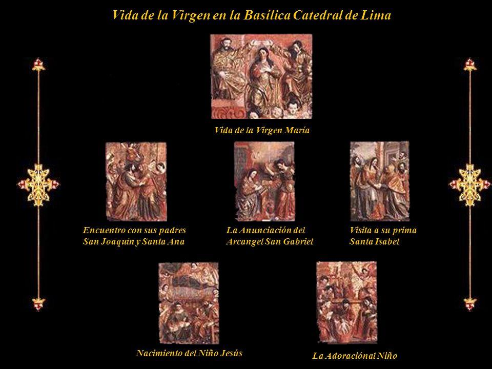 Vida de la Virgen en la Basílica Catedral de Lima