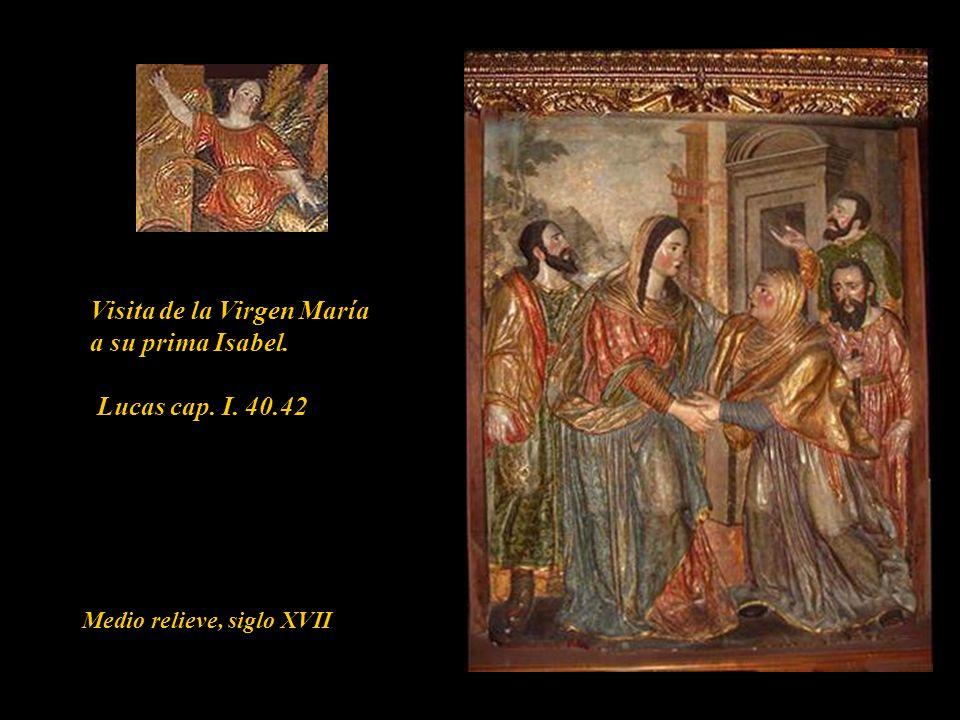 Visita de la Virgen María a su prima Isabel. Lucas cap. I. 40.42