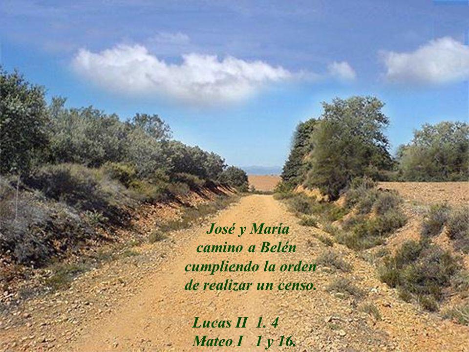 camino a Belén cumpliendo la orden de realizar un censo. Lucas II 1. 4