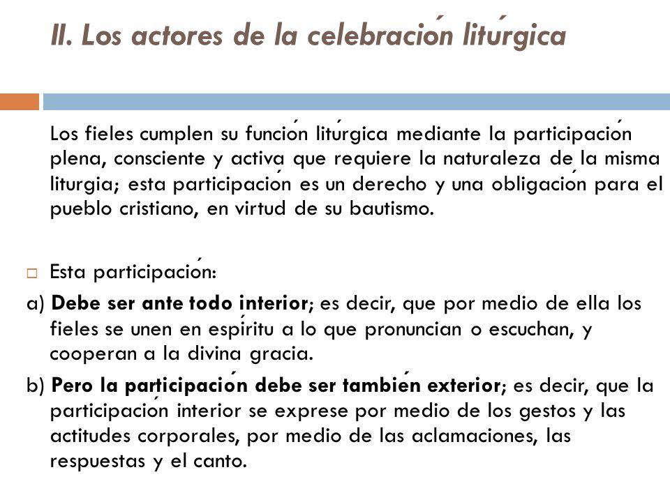 II. Los actores de la celebración litúrgica