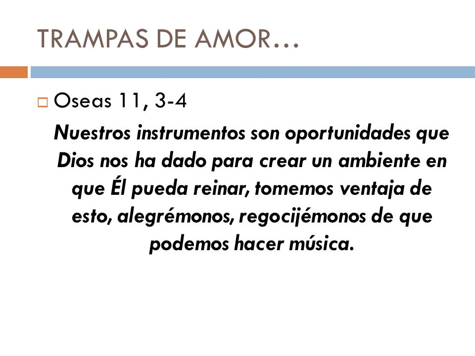 TRAMPAS DE AMOR… Oseas 11, 3-4