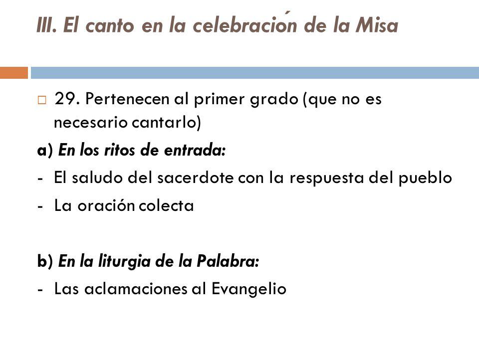 III. El canto en la celebración de la Misa