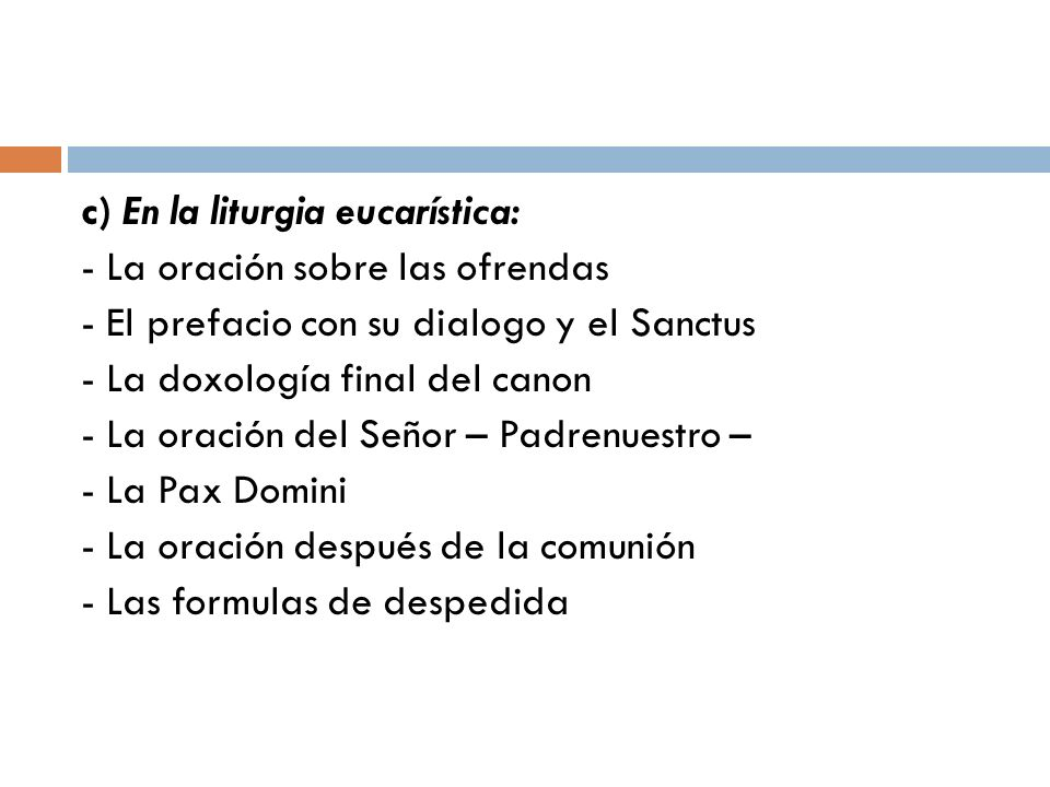 c) En la liturgia eucarística: