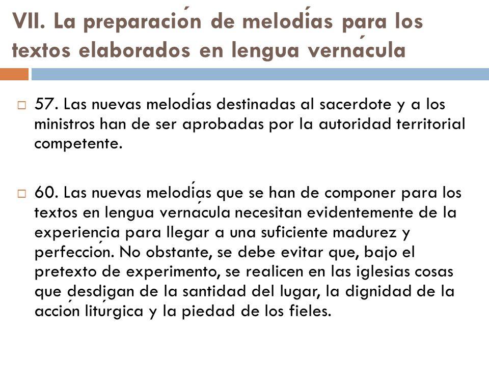 VII. La preparación de melodías para los textos elaborados en lengua vernácula