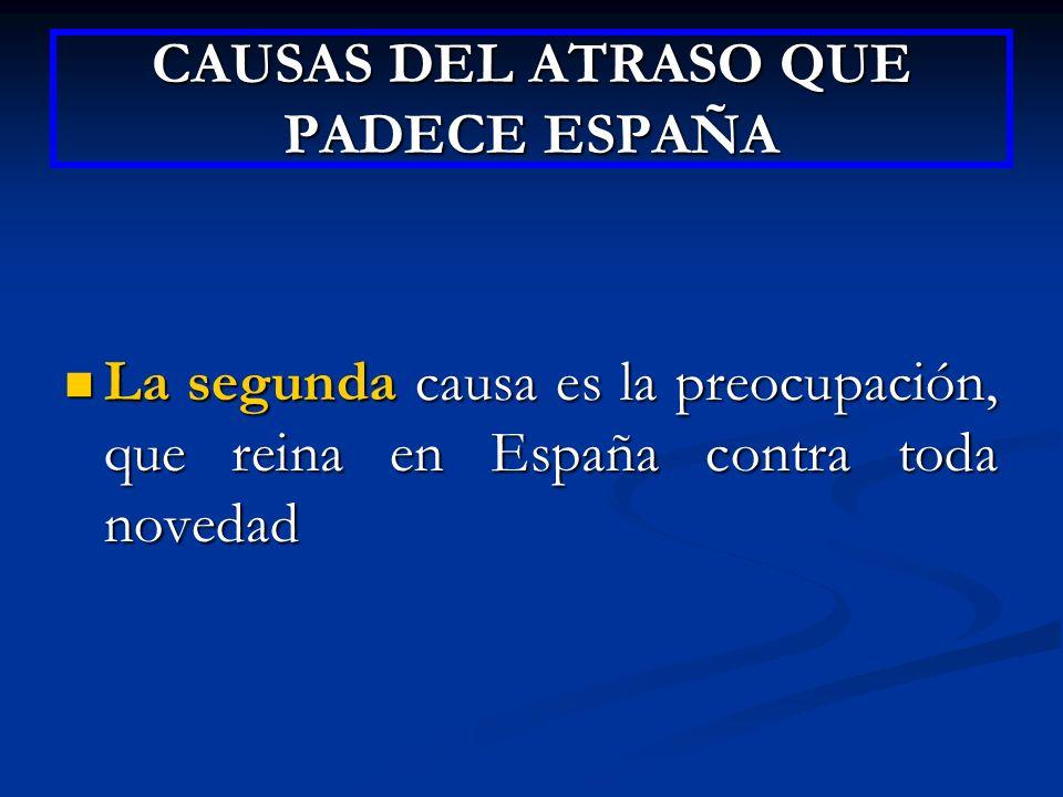 CAUSAS DEL ATRASO QUE PADECE ESPAÑA