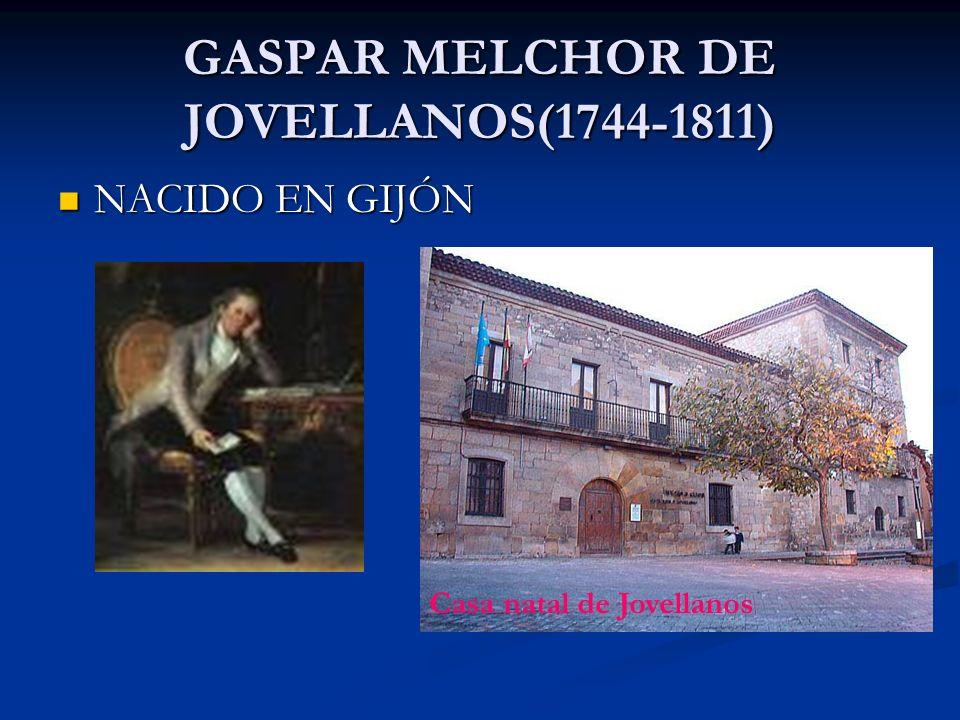 GASPAR MELCHOR DE JOVELLANOS(1744-1811)