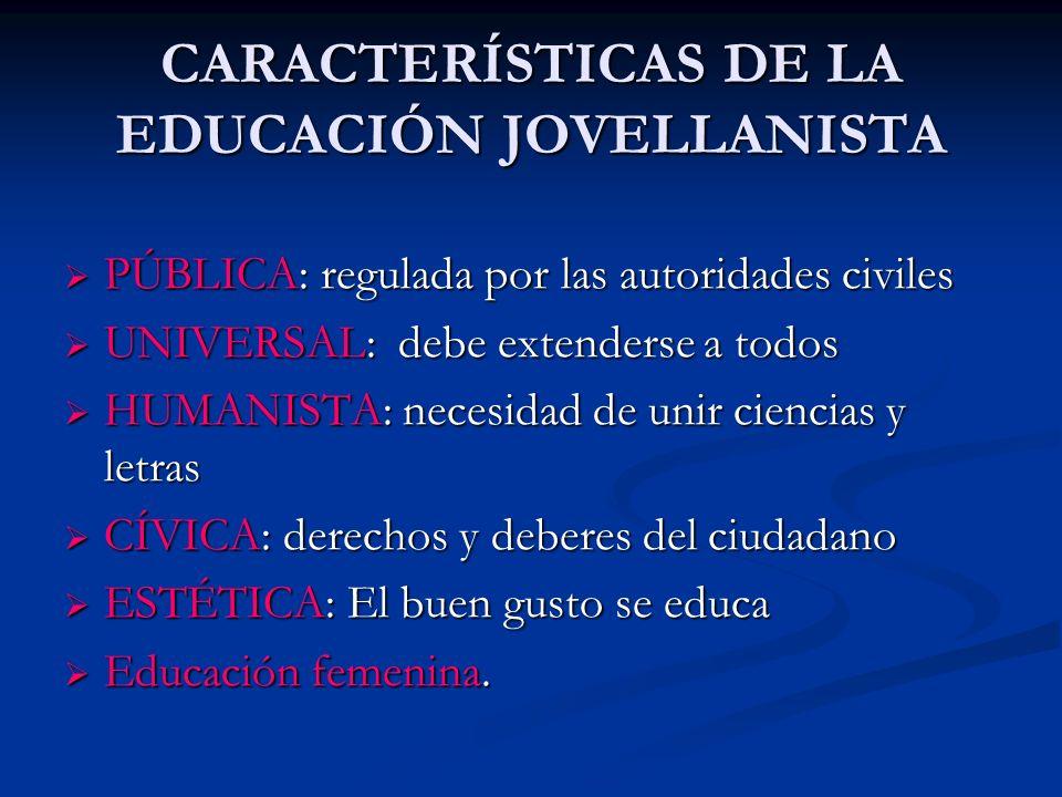 CARACTERÍSTICAS DE LA EDUCACIÓN JOVELLANISTA