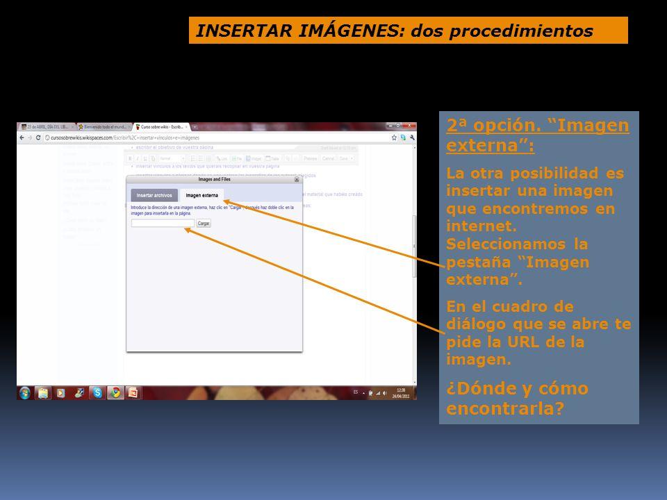 INSERTAR IMÁGENES: dos procedimientos