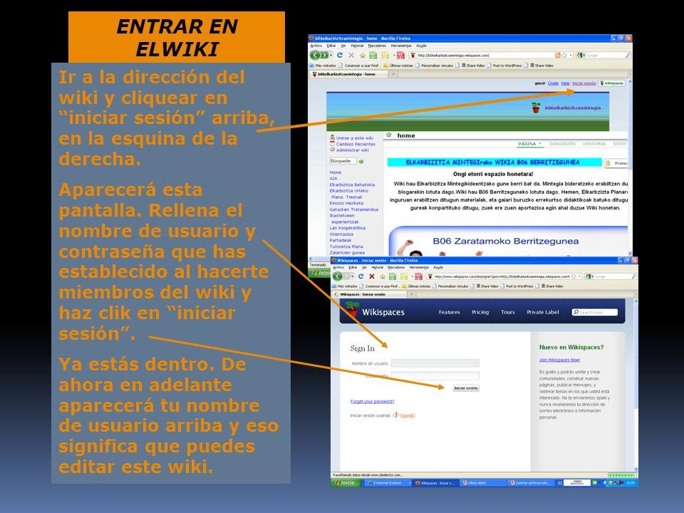 ENTRAR EN ELWIKIIr a la dirección del wiki y cliquear en iniciar sesión arriba, en la esquina de la derecha.