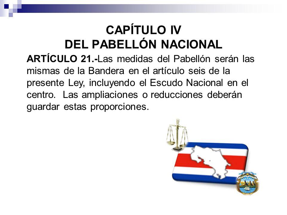 CAPÍTULO IV DEL PABELLÓN NACIONAL