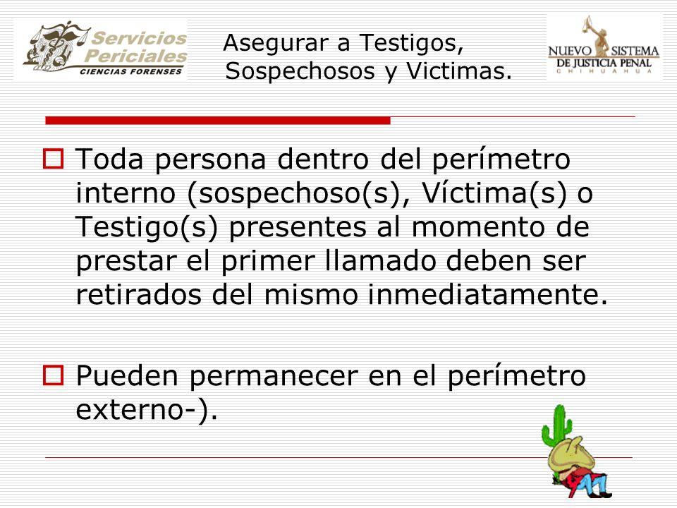 Asegurar a Testigos, Sospechosos y Victimas.